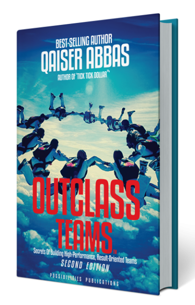 Outclass Teams:  (Secrets of Building High Performance, Result Oriented Teams)